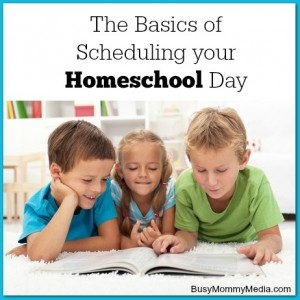 The Basics of Scheduling Your Homeschool Day