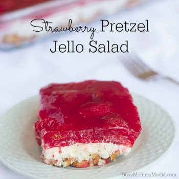 Strawberry Pretzel Jello Salad on BusyMommyMedia.com