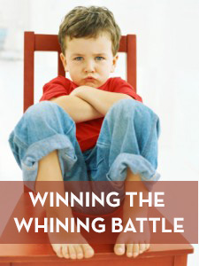 Winning the Whining Battle