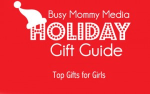 holiday gift guide - top gifts for girls