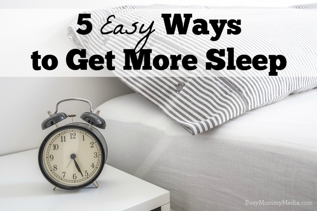 5 Easy Ways to Get More Sleep