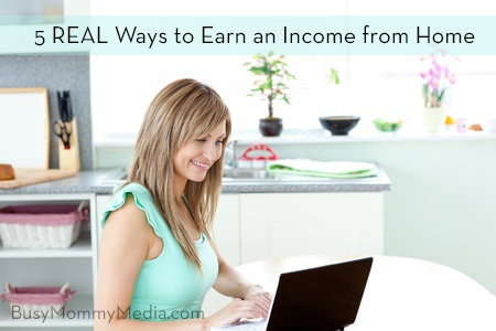 how to earn an income from home on BusyMommyMedia.com