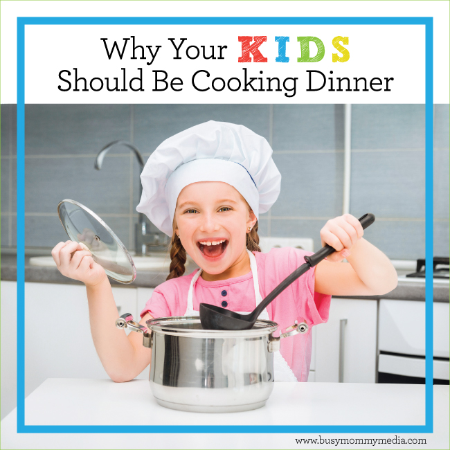 Why your kids should be cooking dinner