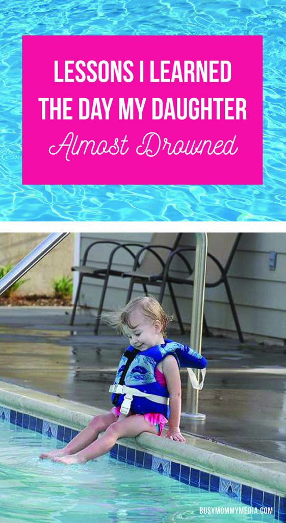 Lessons I learned the day my daughter almost drowned | This is a must-read for every parent!