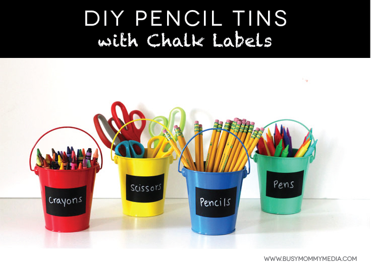 DIY Pencil Tins with Chalk Labels on BusyMommyMedia.com