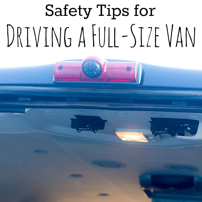Safety Tips for Driving a Full-Size Van on BusyMommyMedia.com