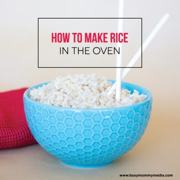 How to Make Rice in the Oven on BusyMommyMedia.com | This is such HUGE time saver in the kitchen!