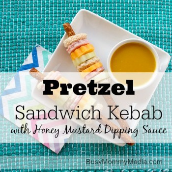 Pretzel Sandwich Kebabs with Honey Mustard Dipping Sauce on BusyMommyMedia.com