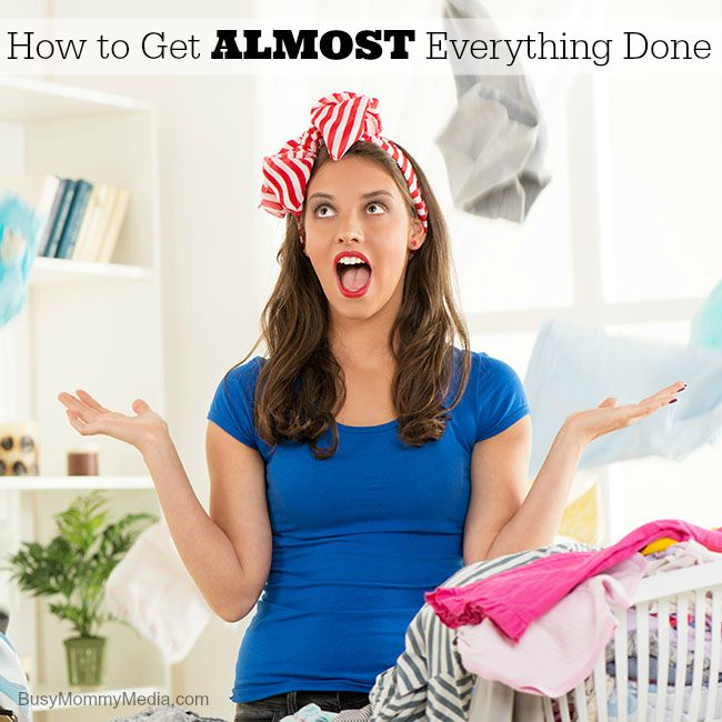 How to Get ALMOST Everything Done on BusyMommyMedia.com