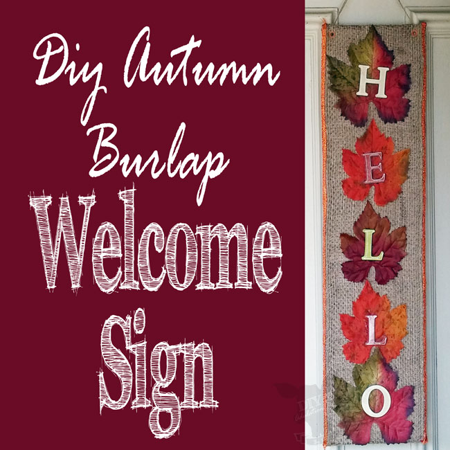 Bring a finale of fall color into your home with this DIY autumn burlap welcome sign!