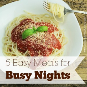 5 Easy Meals for Busy Nights