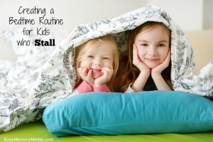Creating a Bedtime Routine for Kids who Stall