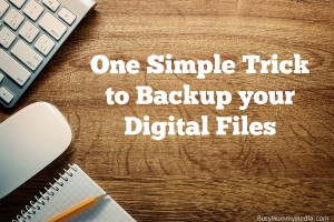 One Simple Trick to Backup your Digital Files