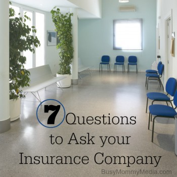 7 Things to Ask your Insurance Company