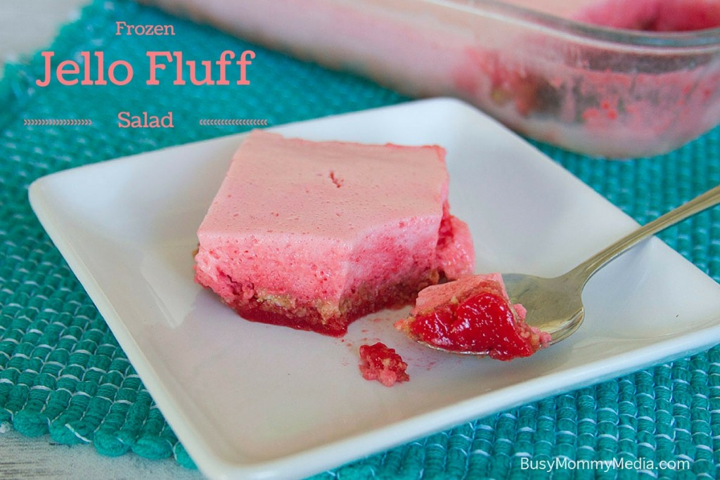 Frozen Jello Fluff Salad on BusyMommyMedia.com