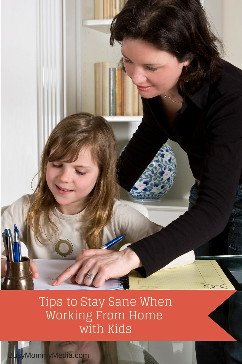 Tips to Stay Sane When Working From Home with Kids