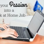 Turn your Passion into a Work at Home Job
