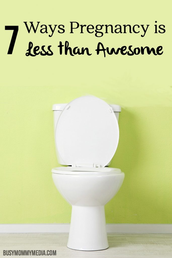 7 Ways Pregnancy is Less than Awesome