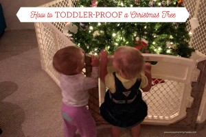 How to Toddler-Proof a Christmas Tree