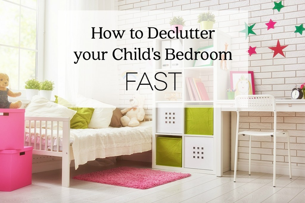 How to Declutter your Child's Bedroom FAST