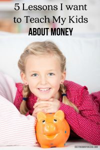 5 Lessons I want to Teach My Kids About Money