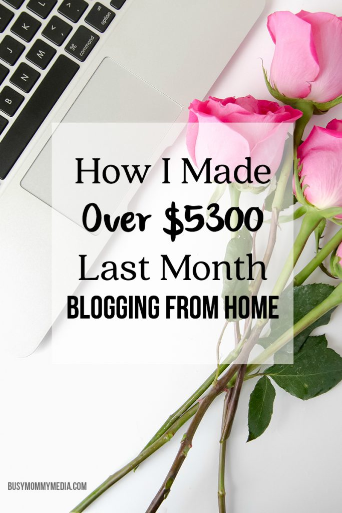 How I Made Over $5300 LAST MONTH BLOGGING FROM HOME