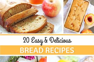 20 Easy and Delicious Bread Recipes