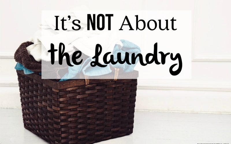 It's Not About the Laundry