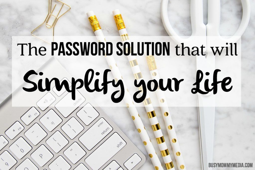 The Password Solution that will Simplify your Life