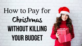 How to Pay for Christmas without Killing your Budget