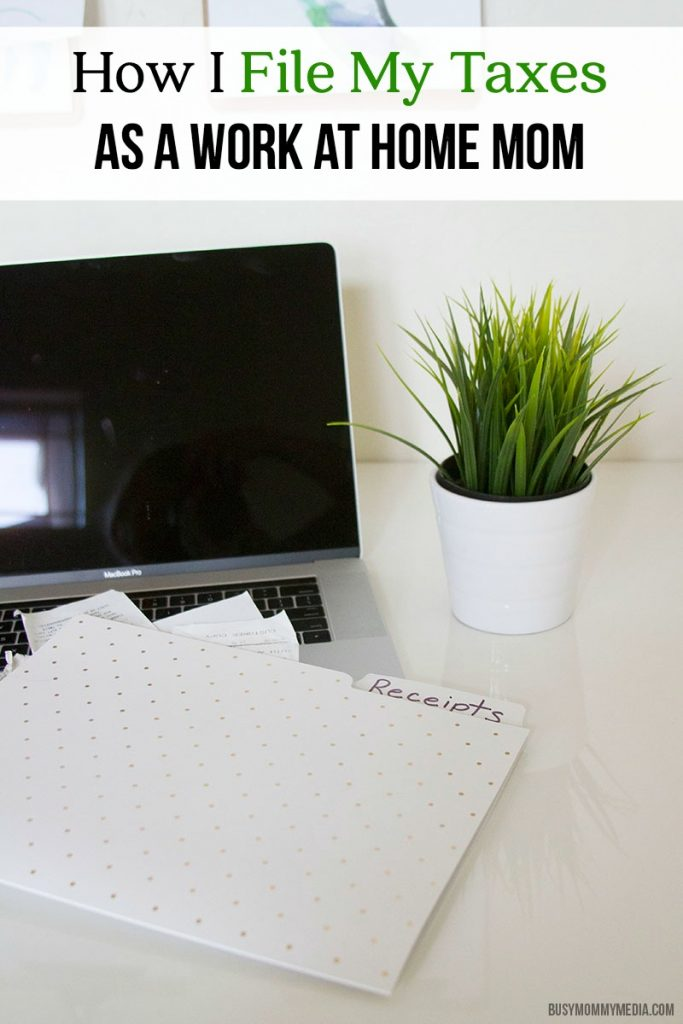 How I File my Taxes as a Work at Home Mom