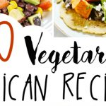 20 Vegetarian Mexican Recipe