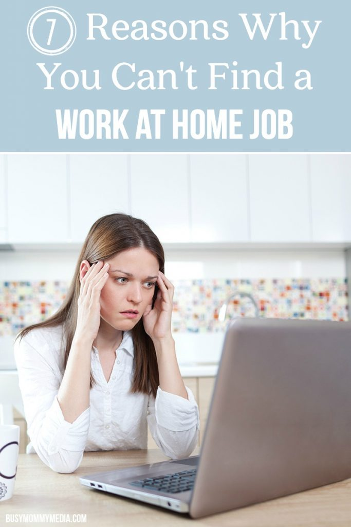 7 Reasons Why You Can't Find a Work at Home Job - Great tips for any mom who wants to work at home. If you haven't had any luck finding a work at home job, start here.