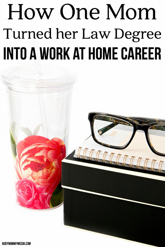 How One Mom Turned her Law Degree into a Work at Home Career