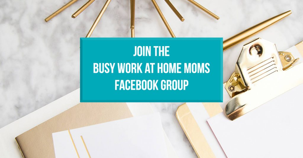 Busy Work at Home Moms Facebook Group