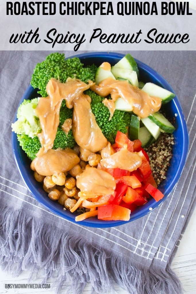 Roasted Chickpea Quinoa Bowl with Spicy Peanut Sauce