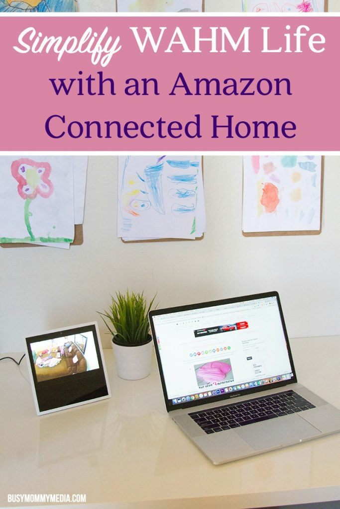 Simplify WAHM Life with an Amazon Connected Home