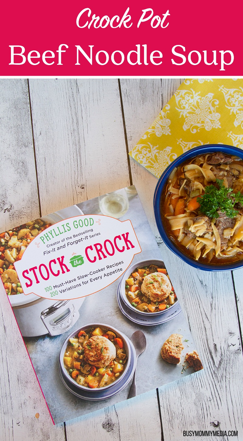 Crock Pot Beef Noodle Soup - This recipe is a must-try for fall! Includes a review of the new Stock the Crock cookbook from Phyllis Good, creator of the bestselling Fix-It and Forget-It Series!
