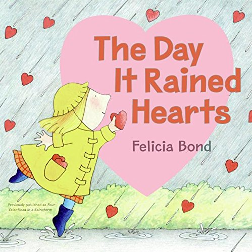 The Day it Rained Hearts Valentine's Day Picture Book