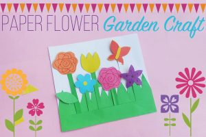 Summer Crafts for Kids – Paper Flower Garden