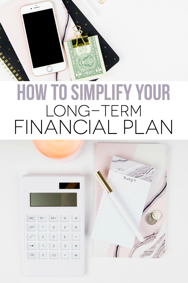 How to Simplify your Long-Term Financial Plan