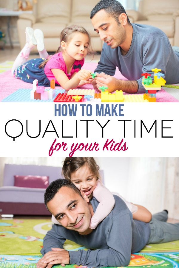 How to Make Quality Time for Your Kids