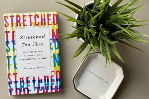 Stretched Too Thin – How Working Moms Can Lose the Guilt