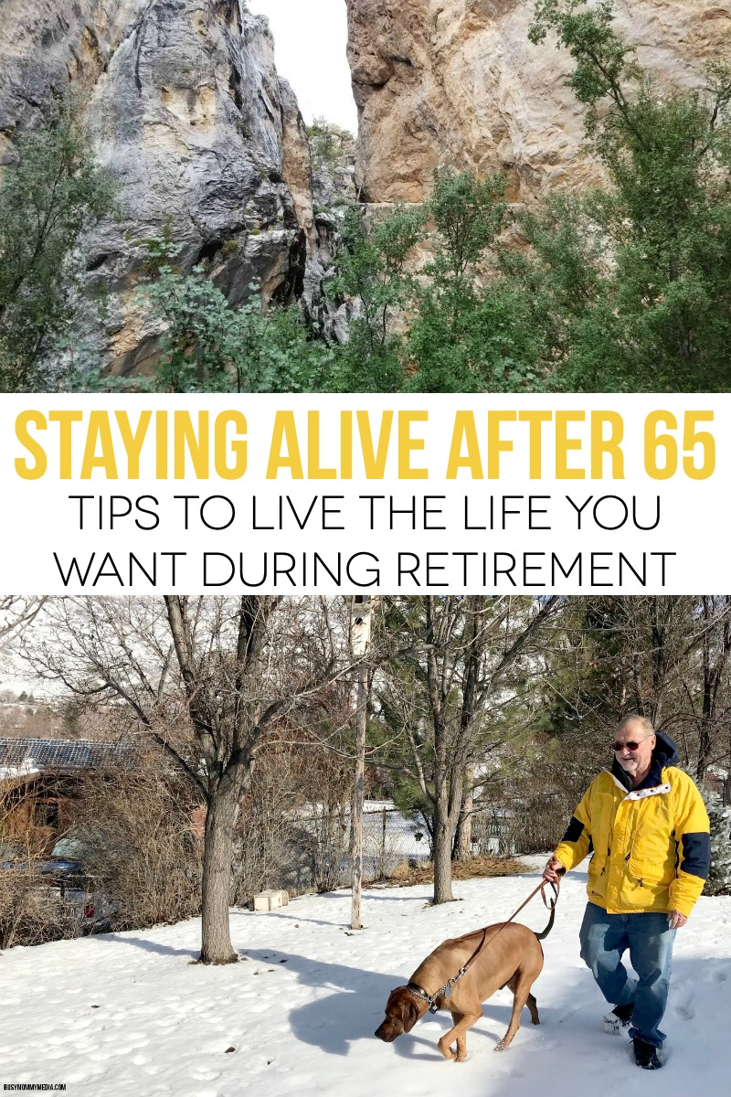 Staying Alive After 65 - Tips to live the life you want during retirement