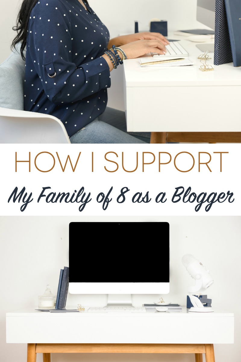 How I Support My Family of 8 as a Blogger | Great tips for new bloggers about how to monetize a blog!