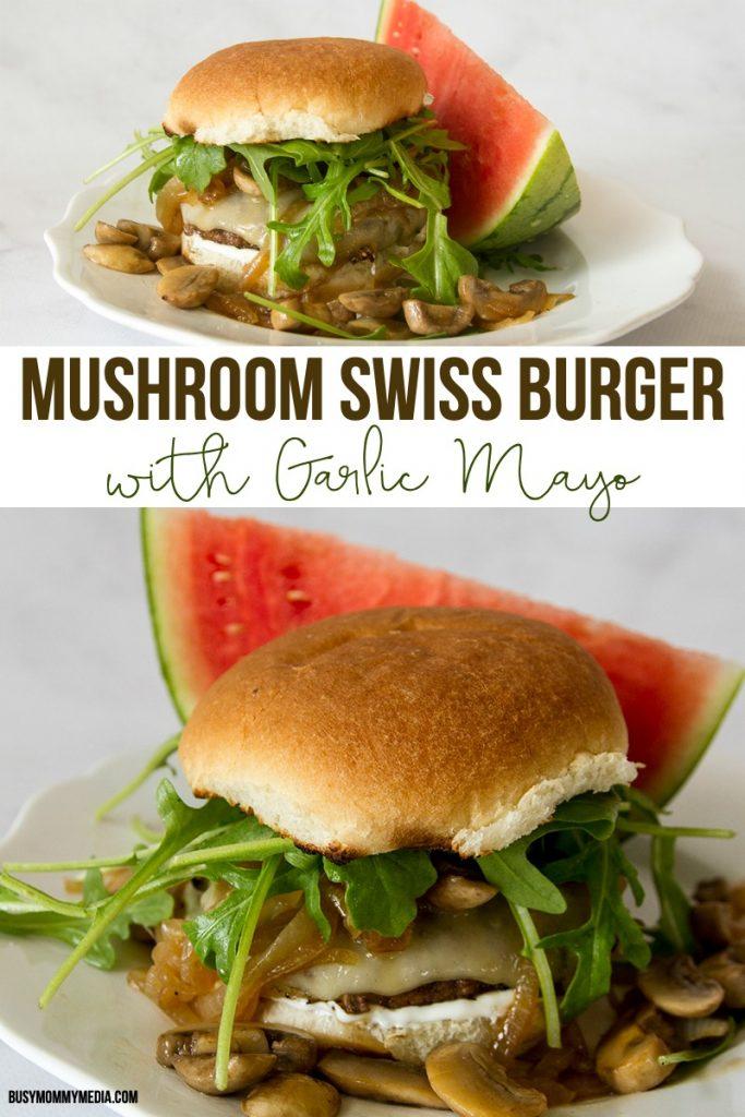 Mushroom Swiss Burger with Garlic Mayo