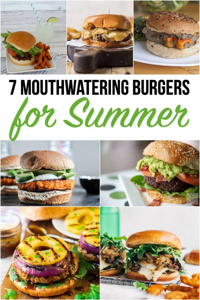 7 Mouthwatering Burgers for Summer