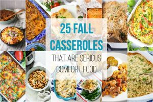 25 Fall Casseroles that are Serious Comfort Food