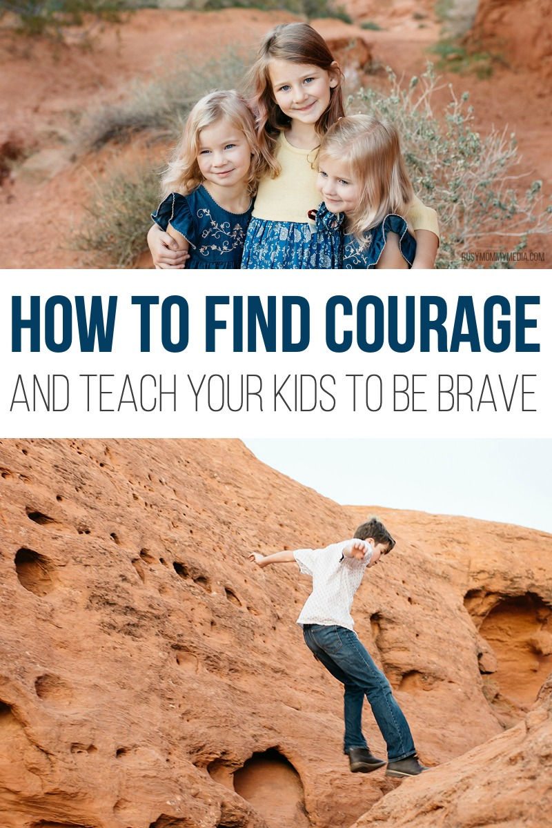 How to Find Courage As a Mom And Teach your Kids to be Brave